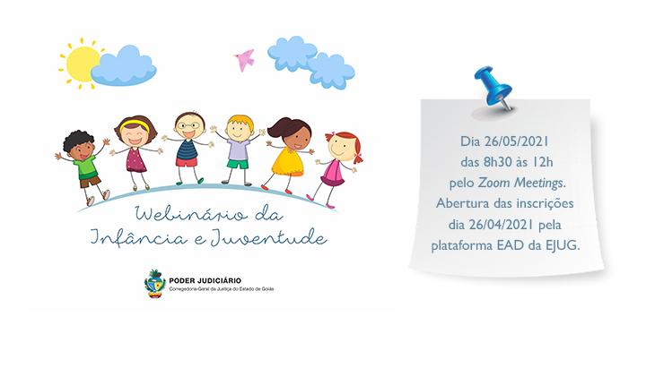 Abertas inscrições para Webinário da Infância e Juventude que será realizado em 26 de maio pela Corregedoria