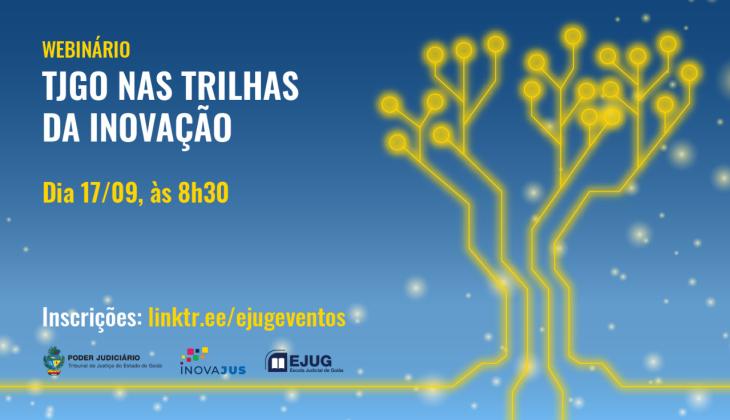 Inscrições abertas para evento do InovaJus do TJGO sobre inovação e estratégia institucional, que acontece nesta sexta-feira (17)